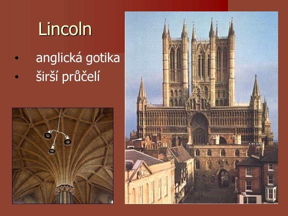 Lincoln anglická gotika širší průčelí
