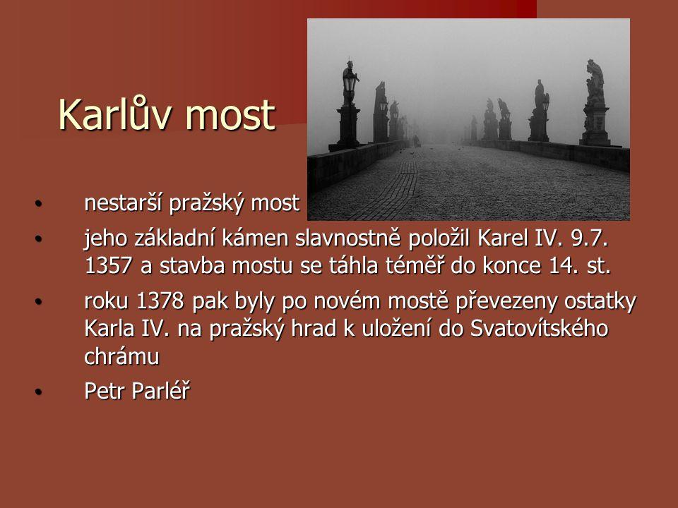 Karlův most nestarší pražský most