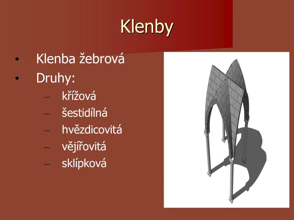 Klenby Klenba žebrová Druhy: křížová šestidílná hvězdicovitá