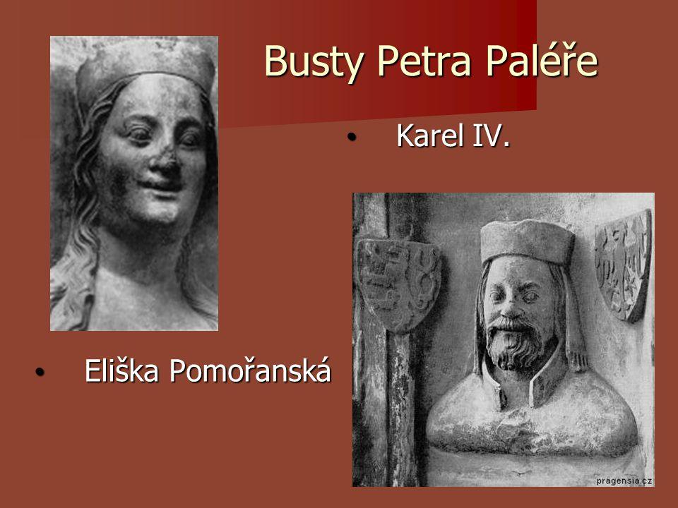 Busty Petra Paléře Karel IV. Eliška Pomořanská