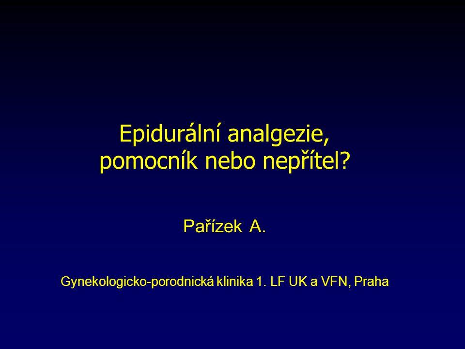Epidurální analgezie, pomocník nebo nepřítel. Pařízek A