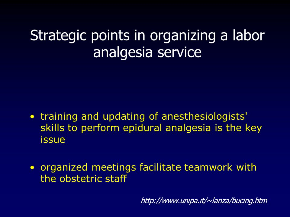 Strategic points in organizing a labor analgesia service