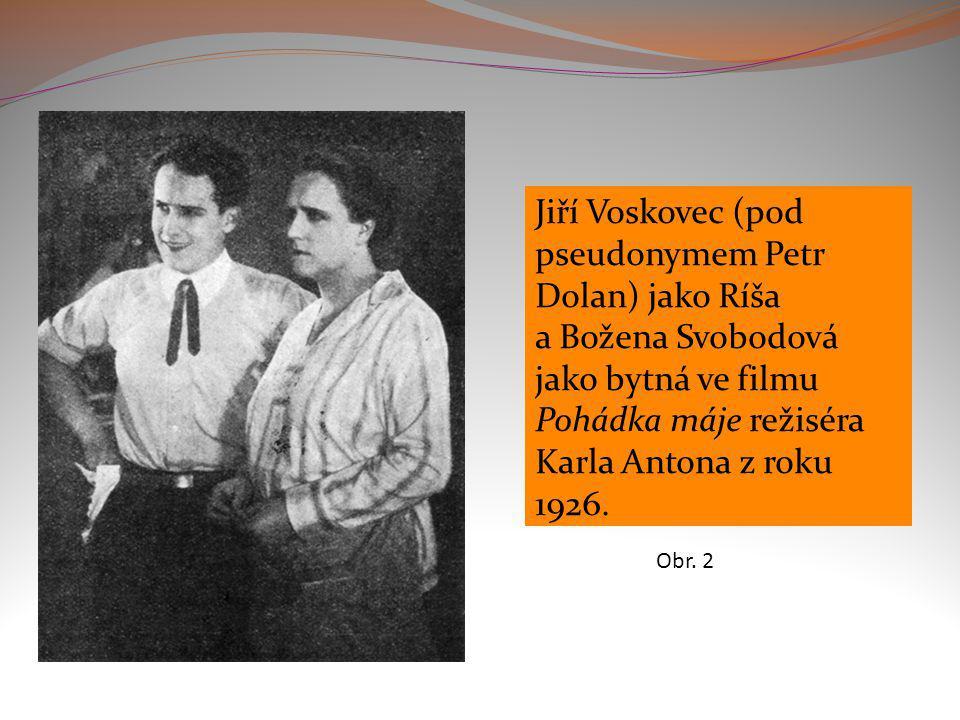 Jiří Voskovec (pod pseudonymem Petr Dolan) jako Ríša a Božena Svobodová jako bytná ve filmu Pohádka máje režiséra Karla Antona z roku 1926.