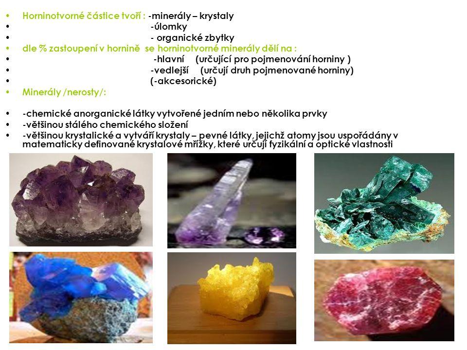 Horninotvorné částice tvoří : -minerály – krystaly