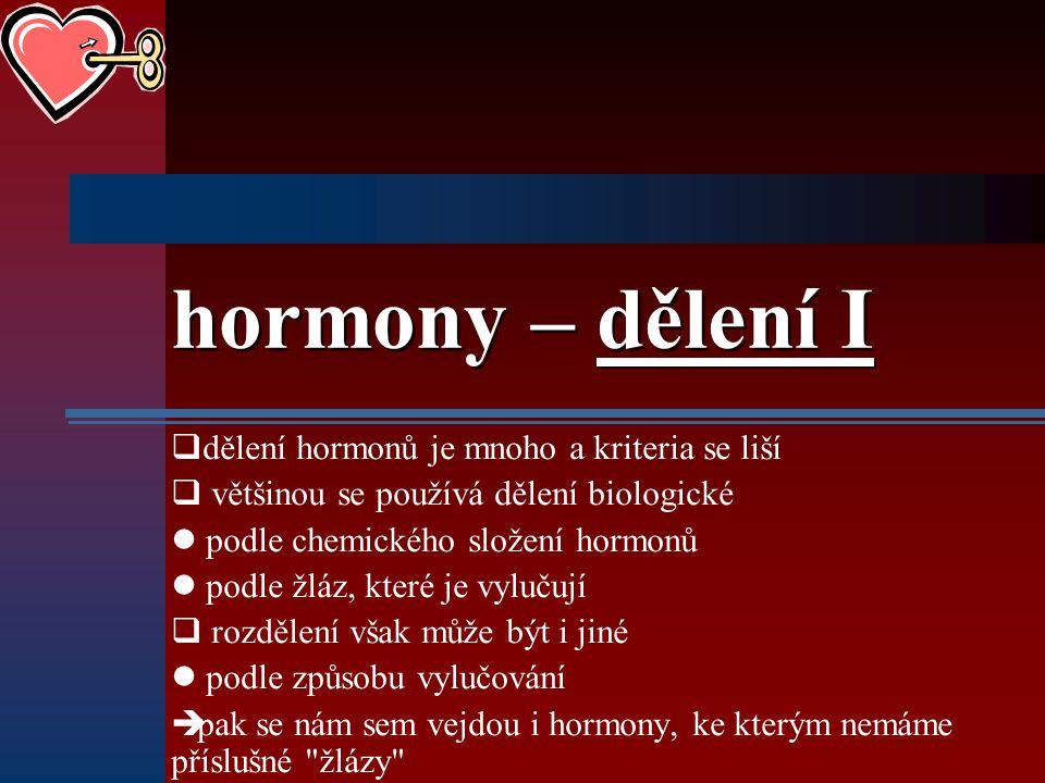 hormony – dělení I dělení hormonů je mnoho a kriteria se liší