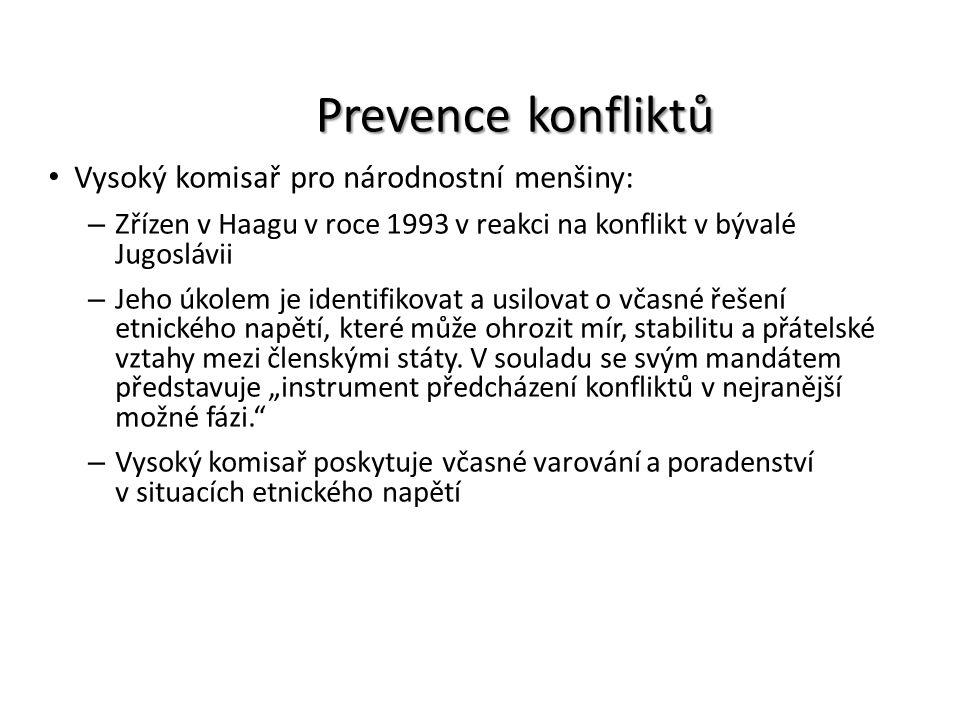 Prevence konfliktů Vysoký komisař pro národnostní menšiny: