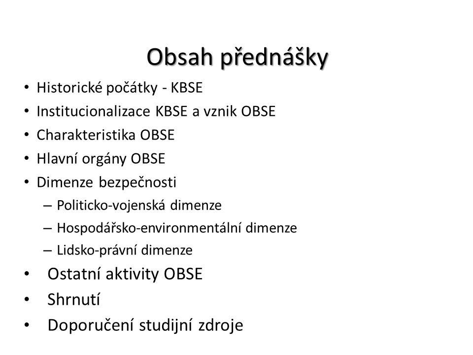 Obsah přednášky Ostatní aktivity OBSE Shrnutí