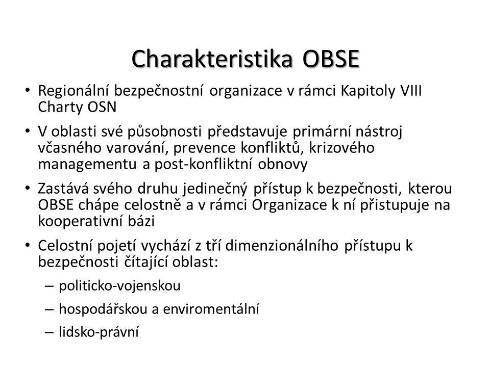 Charakteristika OBSE Regionální bezpečnostní organizace v rámci Kapitoly VIII Charty OSN.