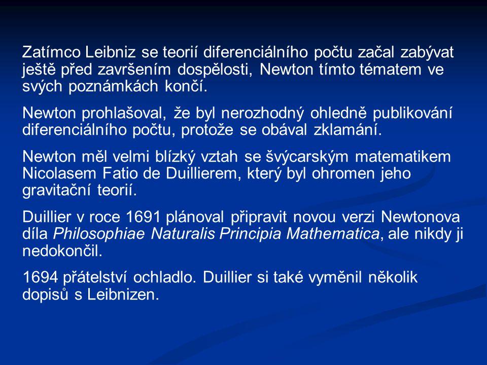 Zatímco Leibniz se teorií diferenciálního počtu začal zabývat ještě před završením dospělosti, Newton tímto tématem ve svých poznámkách končí.