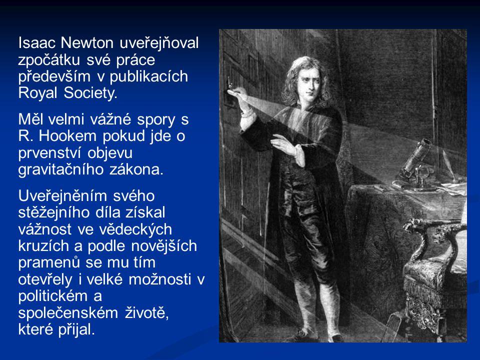 Isaac Newton uveřejňoval zpočátku své práce především v publikacích Royal Society.