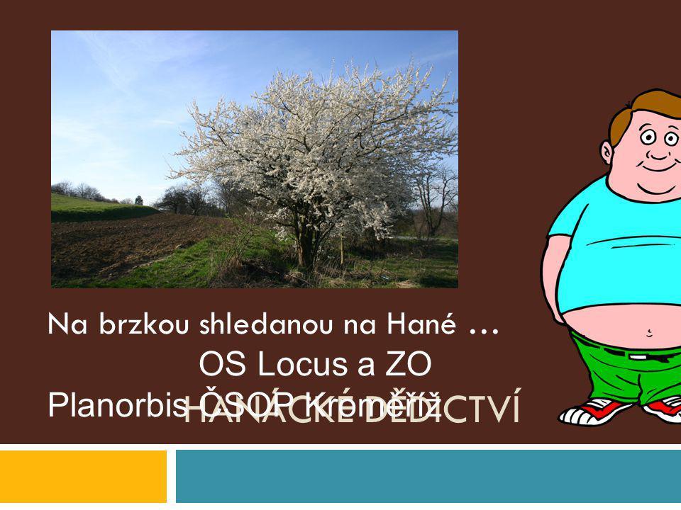 Na brzkou shledanou na Hané … OS Locus a ZO Planorbis ČSOP Kroměříž