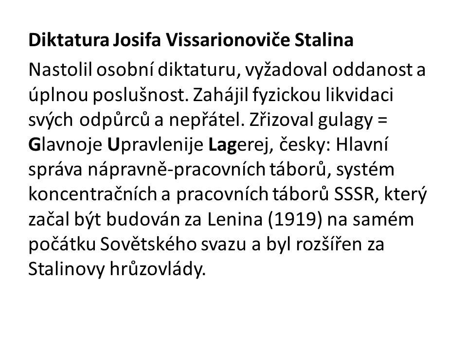 Diktatura Josifa Vissarionoviče Stalina Nastolil osobní diktaturu, vyžadoval oddanost a úplnou poslušnost.