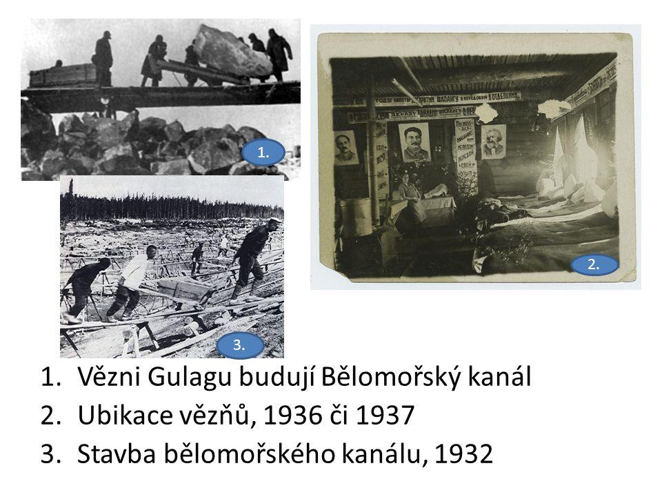 Vězni Gulagu budují Bělomořský kanál Ubikace vězňů, 1936 či 1937