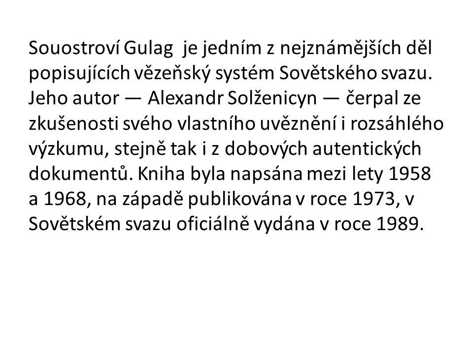Souostroví Gulag je jedním z nejznámějších děl popisujících vězeňský systém Sovětského svazu.