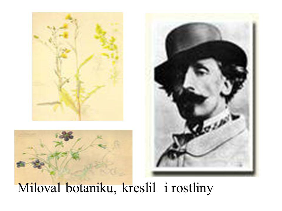 Miloval botaniku, kreslil i rostliny