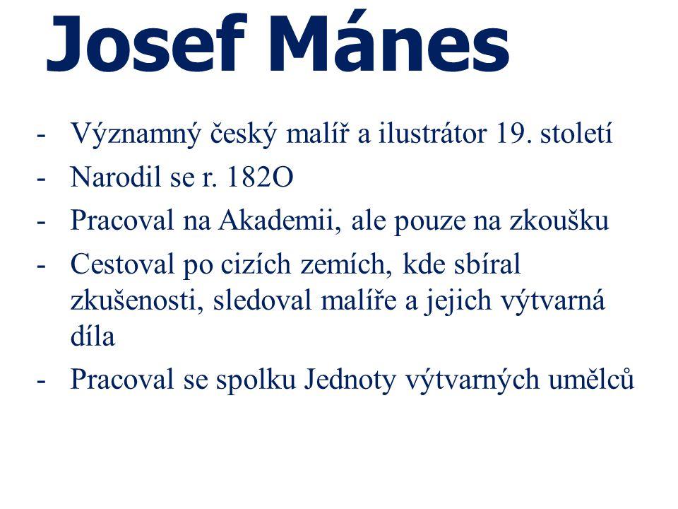 Josef Mánes Významný český malíř a ilustrátor 19. století