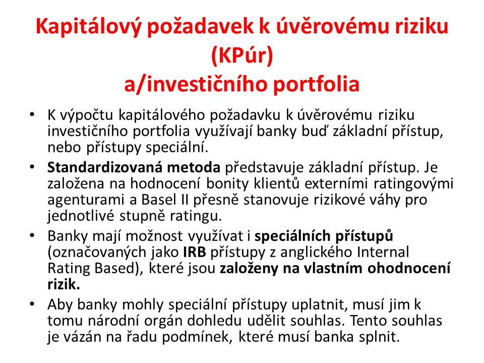 Kapitálový požadavek k úvěrovému riziku (KPúr) a/investičního portfolia