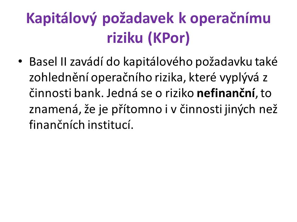 Kapitálový požadavek k operačnímu riziku (KPor)