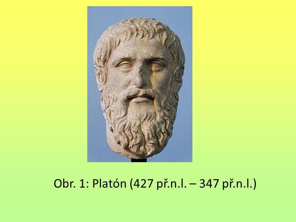 Obr. 1: Platón (427 př.n.l. – 347 př.n.l.)