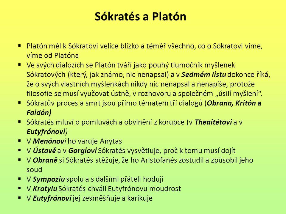 Sókratés a Platón Platón měl k Sókratovi velice blízko a téměř všechno, co o Sókratovi víme, víme od Platóna.