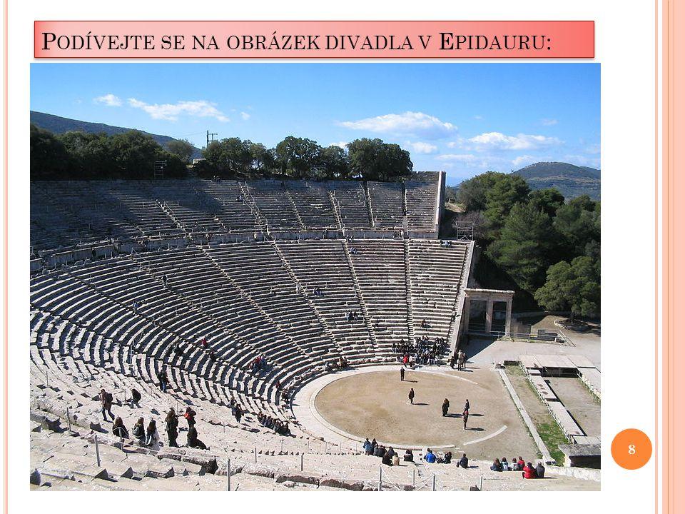 Podívejte se na obrázek divadla v Epidauru: