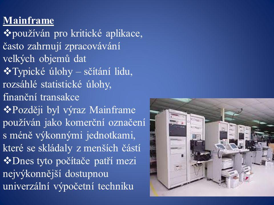 Mainframe používán pro kritické aplikace, často zahrnují zpracovávání velkých objemů dat.