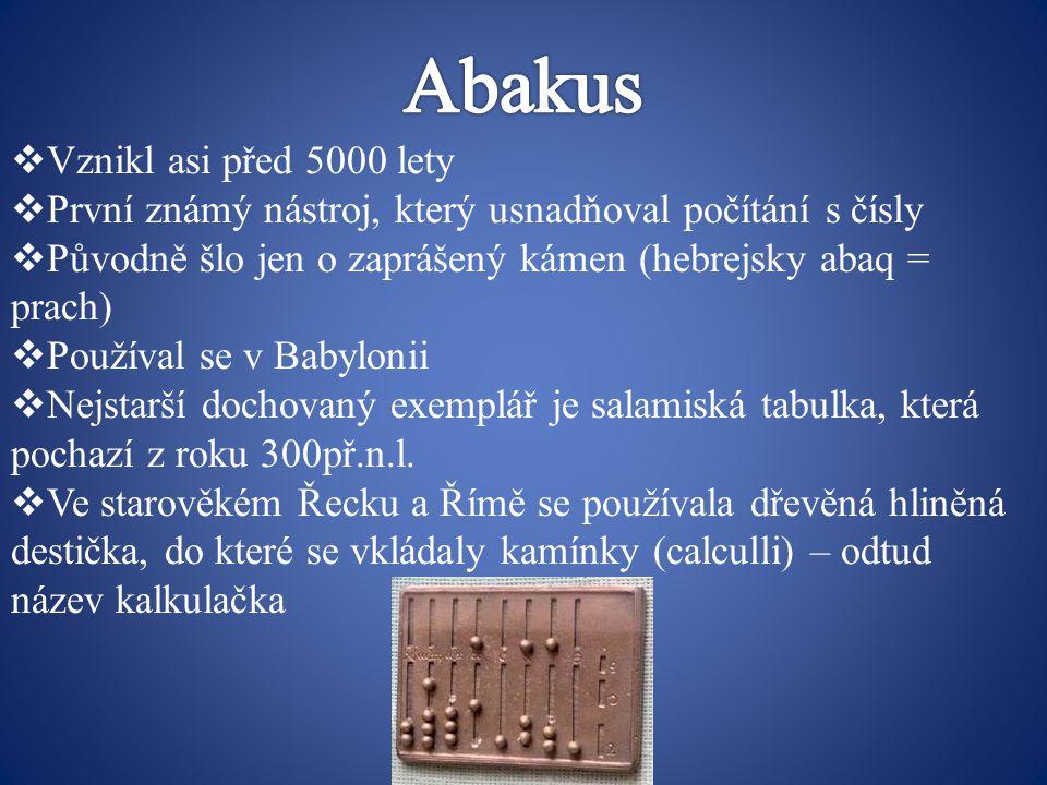 Abakus Vznikl asi před 5000 lety
