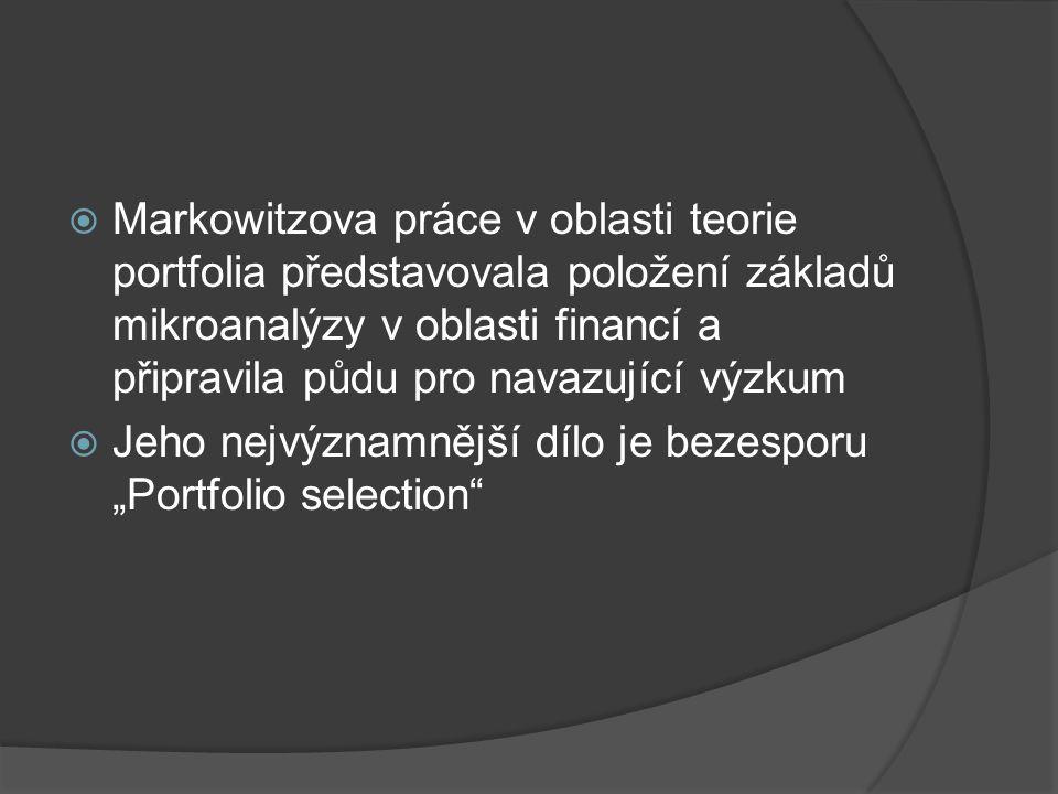 Markowitzova práce v oblasti teorie portfolia představovala položení základů mikroanalýzy v oblasti financí a připravila půdu pro navazující výzkum