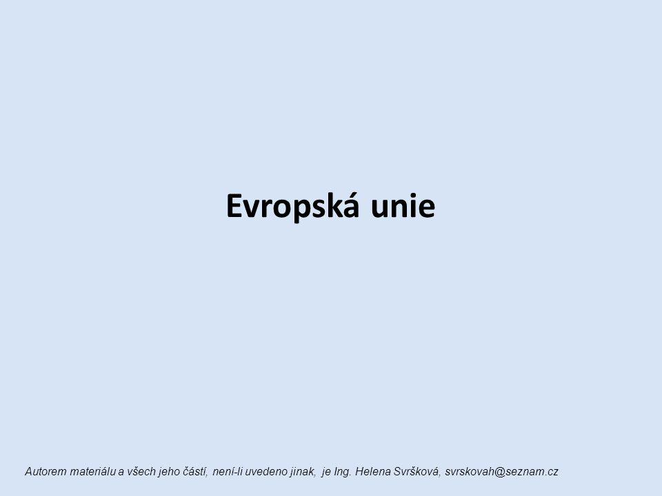 Evropská unie Autorem materiálu a všech jeho částí, není-li uvedeno jinak, je Ing.