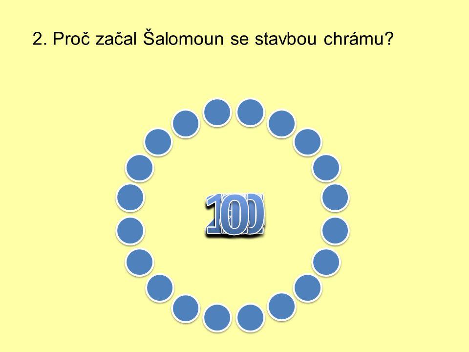 2. Proč začal Šalomoun se stavbou chrámu