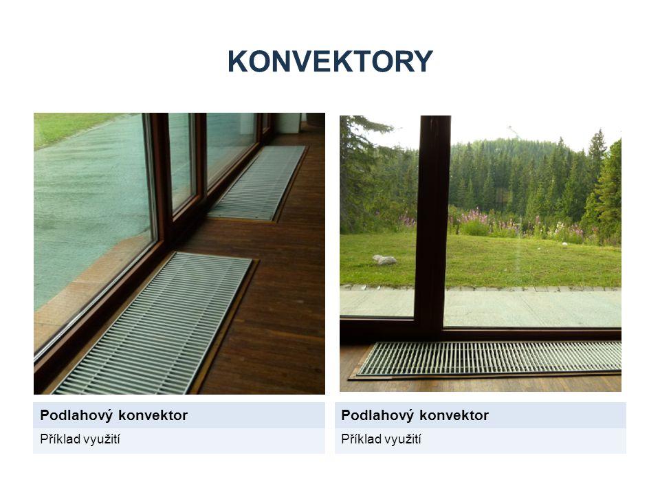 KONVEKTORY Podlahový konvektor Podlahový konvektor Příklad využití