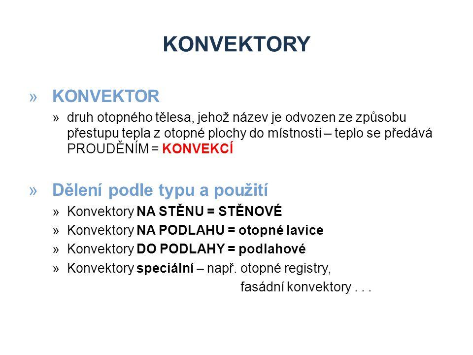 KONVEKTORY KONVEKTOR Dělení podle typu a použití