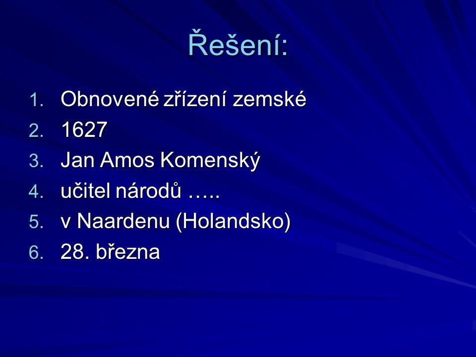 Řešení: Obnovené zřízení zemské 1627 Jan Amos Komenský
