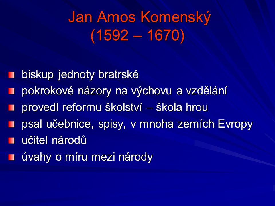 Jan Amos Komenský (1592 – 1670) biskup jednoty bratrské