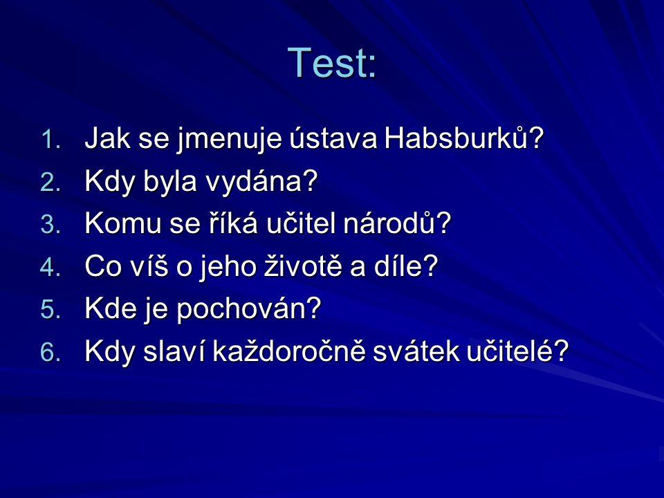 Test: Jak se jmenuje ústava Habsburků Kdy byla vydána