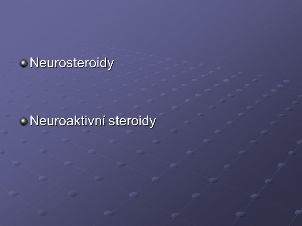 Neurosteroidy Neuroaktivní steroidy