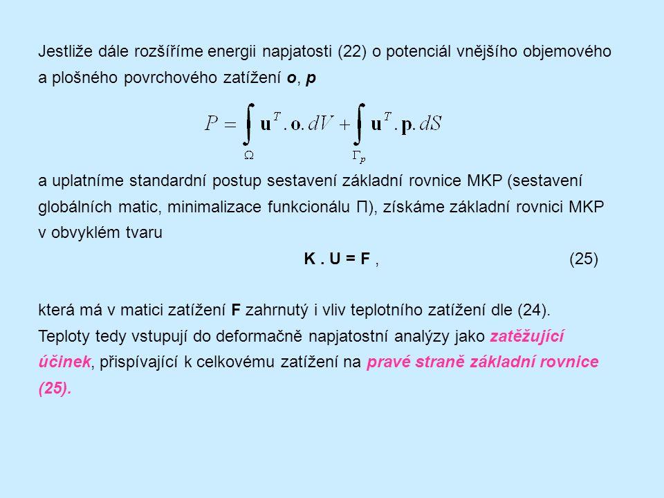 Jestliže dále rozšíříme energii napjatosti (22) o potenciál vnějšího objemového a plošného povrchového zatížení o, p