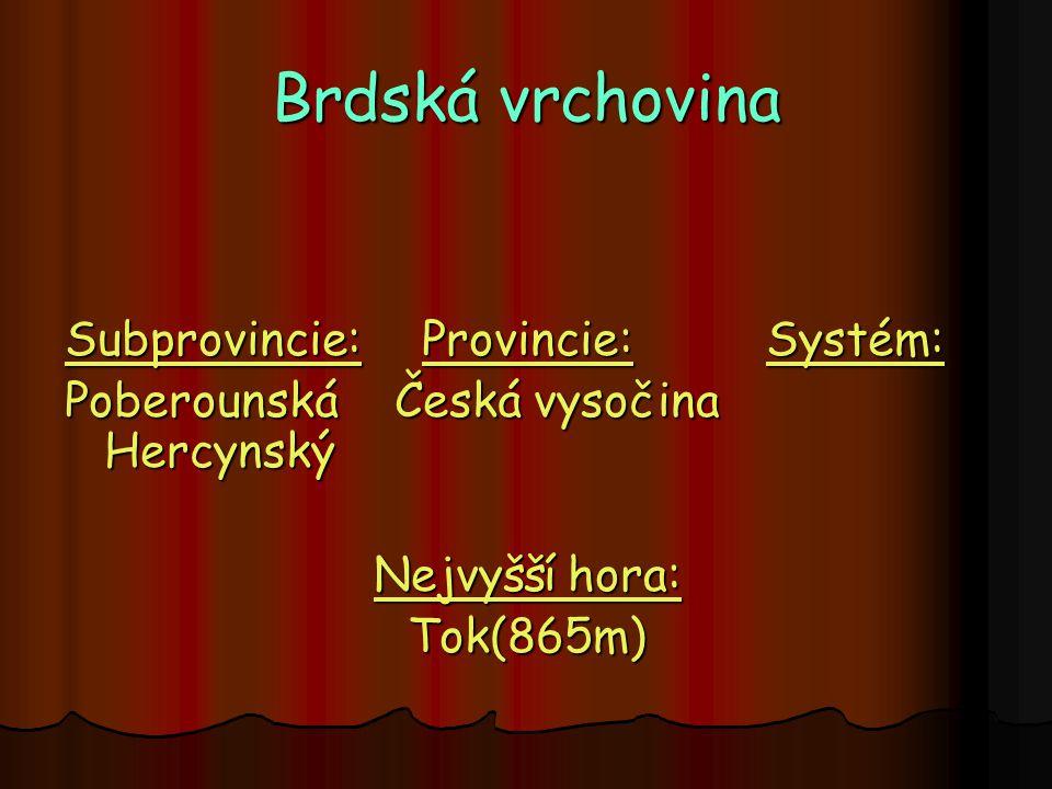 Brdská vrchovina Subprovincie: Provincie: Systém:
