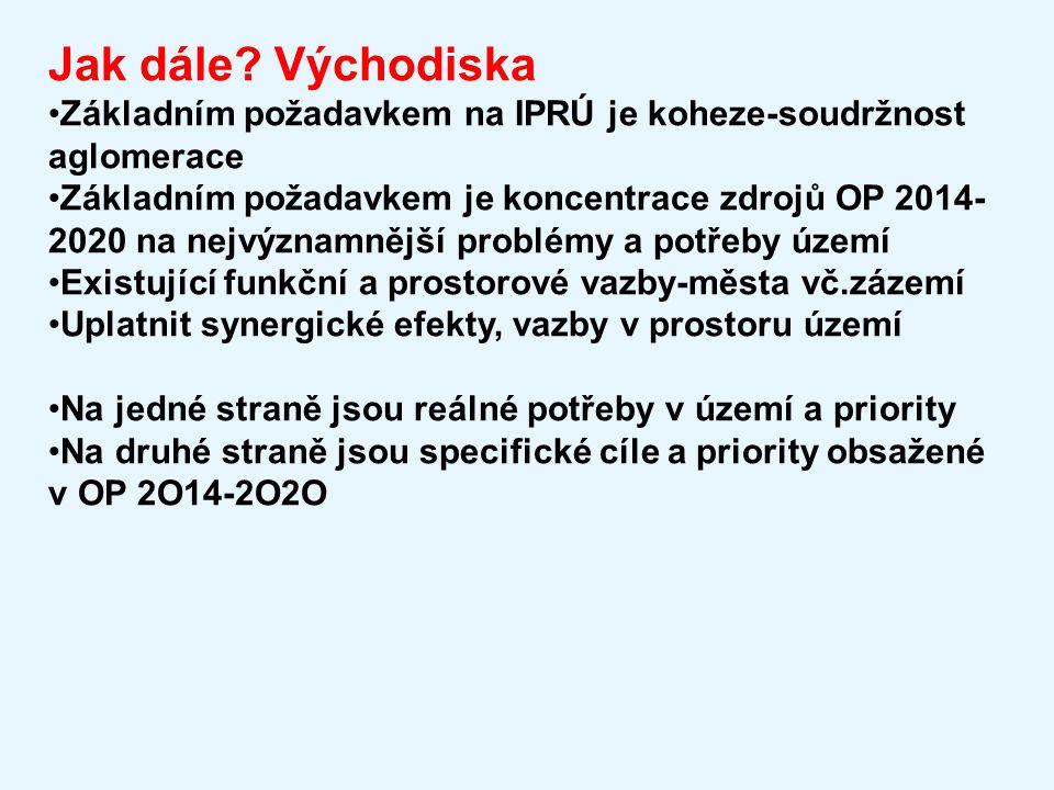Jak dále Východiska Základním požadavkem na IPRÚ je koheze-soudržnost aglomerace.