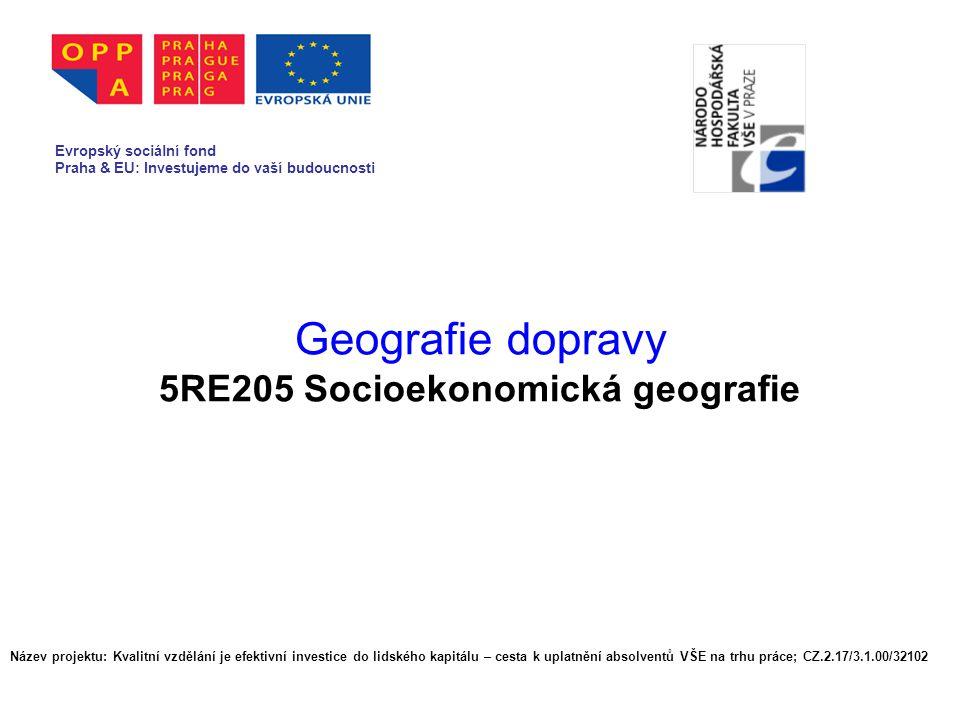 Geografie dopravy 5RE205 Socioekonomická geografie