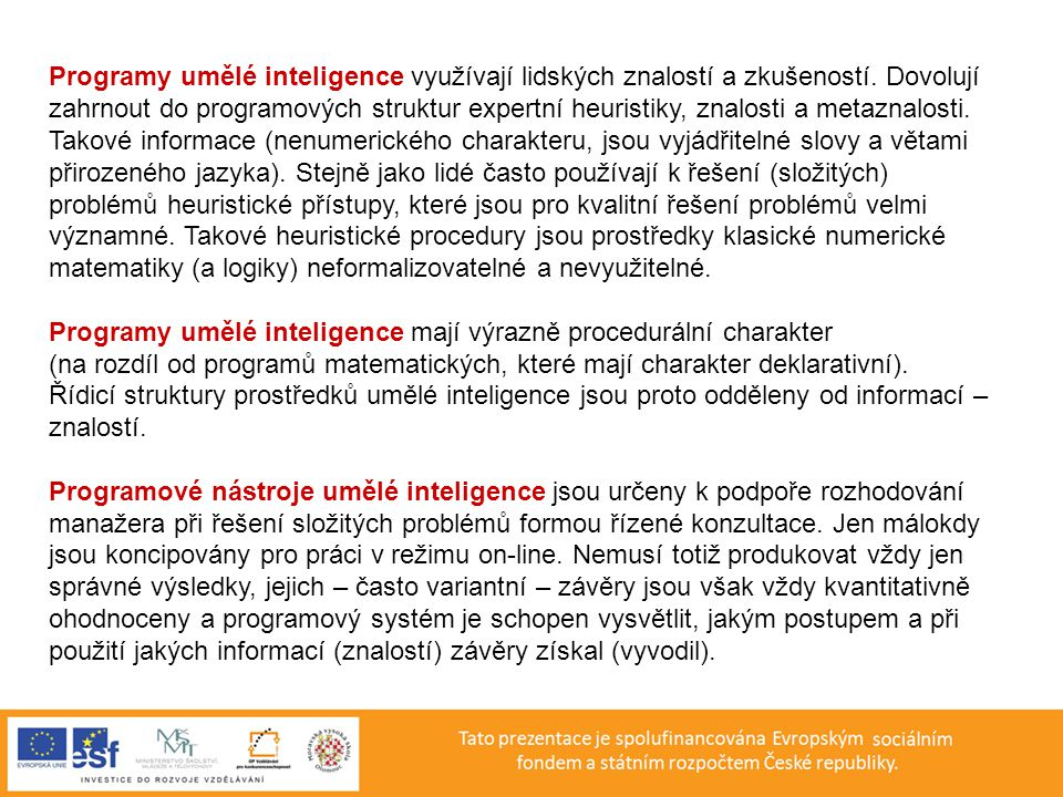 Programy umělé inteligence využívají lidských znalostí a zkušeností