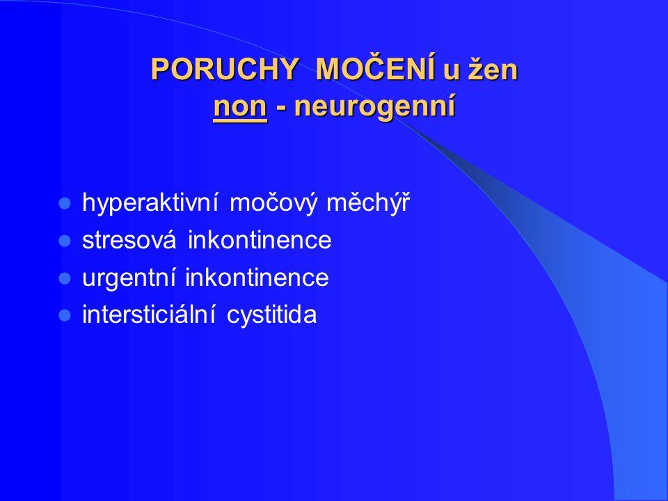 PORUCHY MOČENÍ u žen non - neurogenní