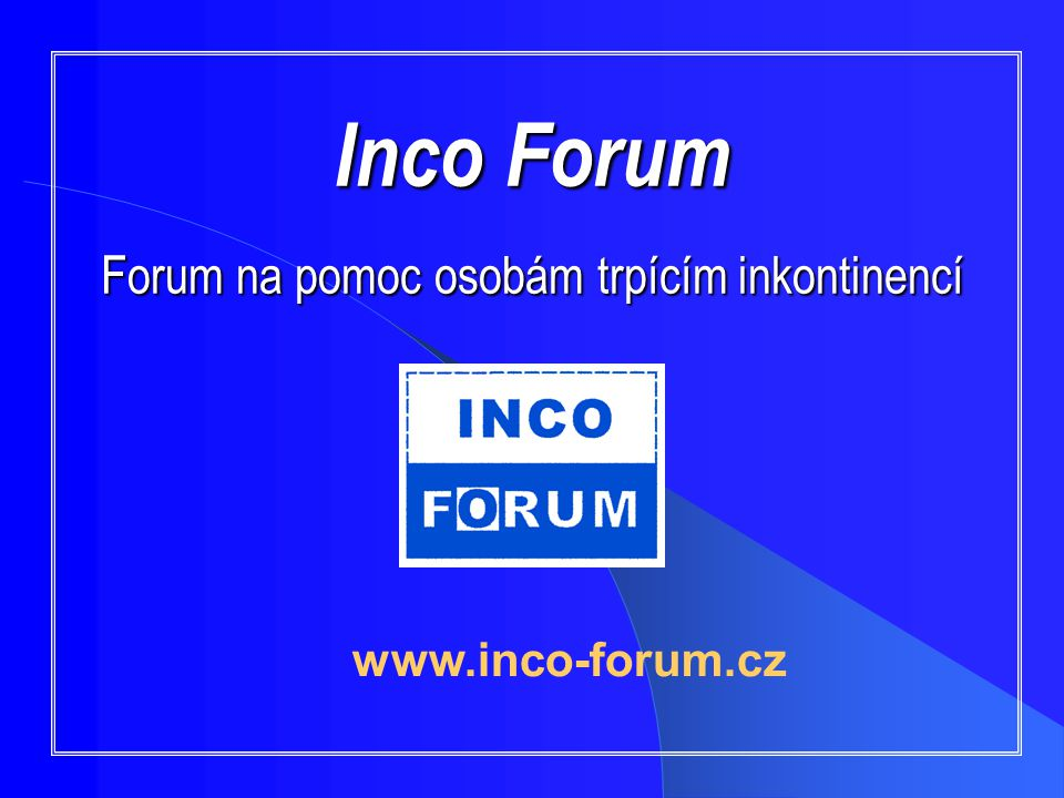 Inco Forum Forum na pomoc osobám trpícím inkontinencí