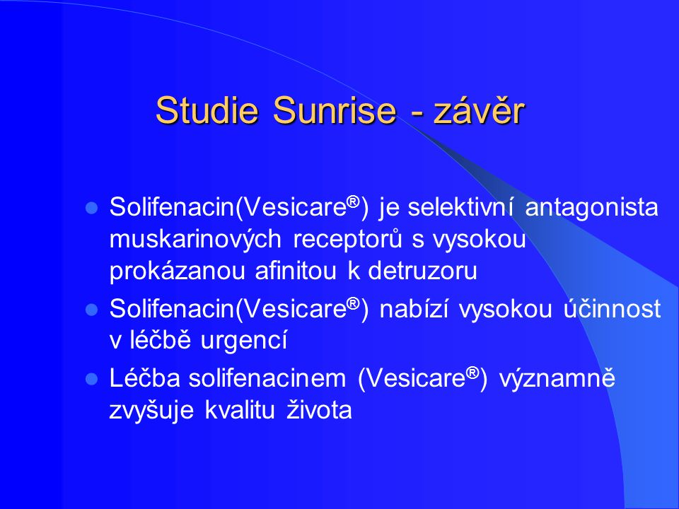 Studie Sunrise - závěr Solifenacin(Vesicare®) je selektivní antagonista muskarinových receptorů s vysokou prokázanou afinitou k detruzoru.