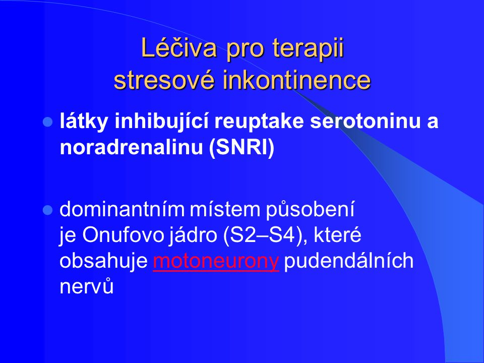 Léčiva pro terapii stresové inkontinence