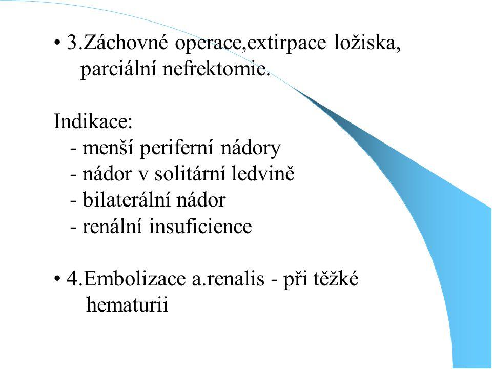 3.Záchovné operace,extirpace ložiska,