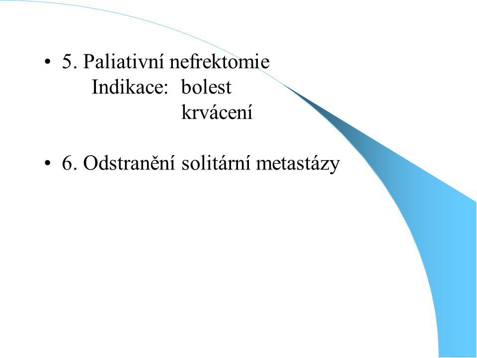 5. Paliativní nefrektomie