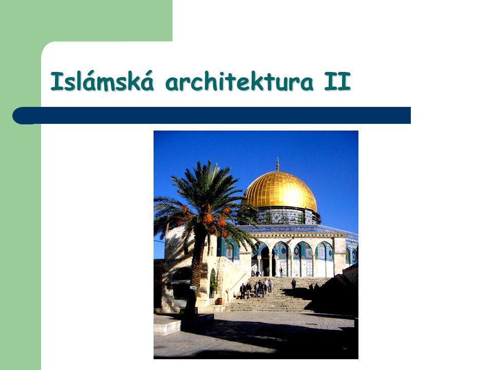 Islámská architektura II