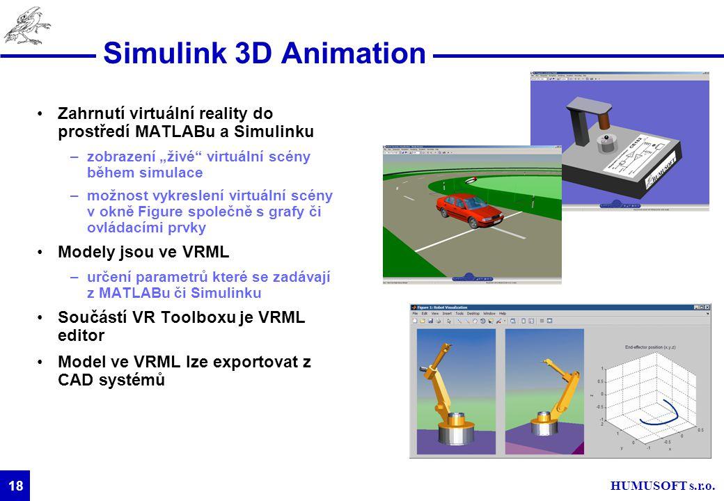 """Simulink 3D Animation Zahrnutí virtuální reality do prostředí MATLABu a Simulinku. zobrazení """"živé virtuální scény během simulace."""