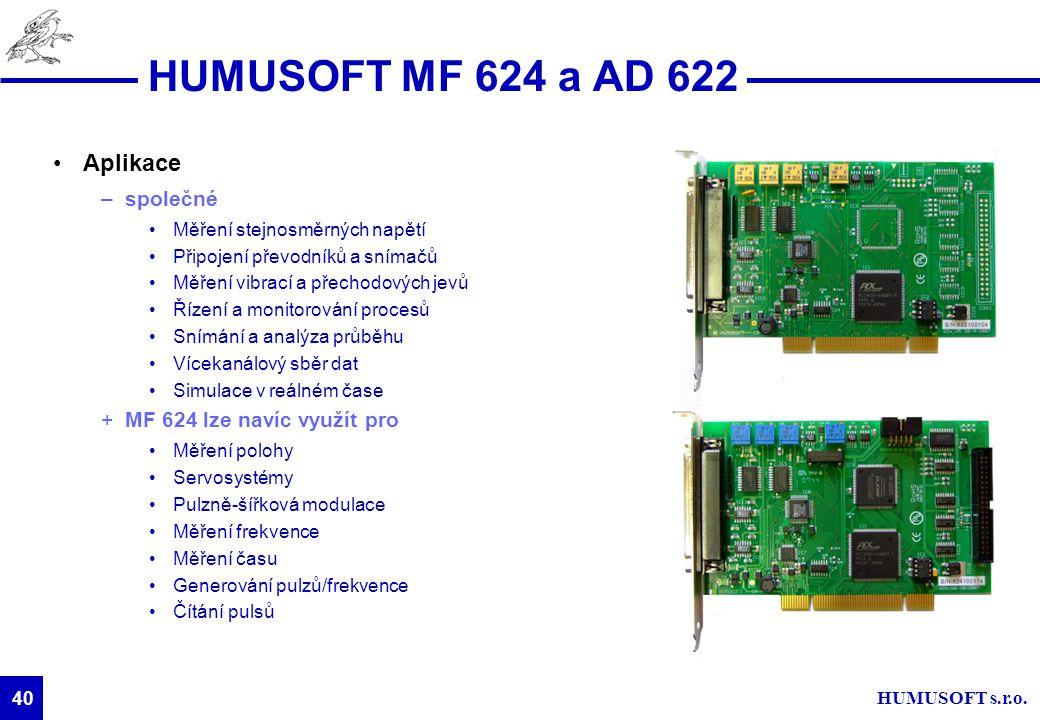 HUMUSOFT MF 624 a AD 622 Aplikace společné MF 624 lze navíc využít pro